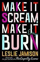 Make It Scream, Make It Burn: Essays