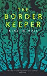 The Border Keeper by Kerstin  Hall