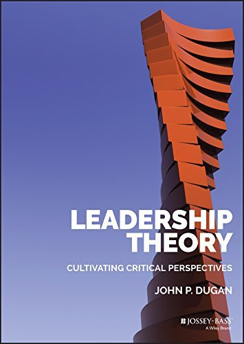 Leadership Theory Cultivating Critical Perspectives