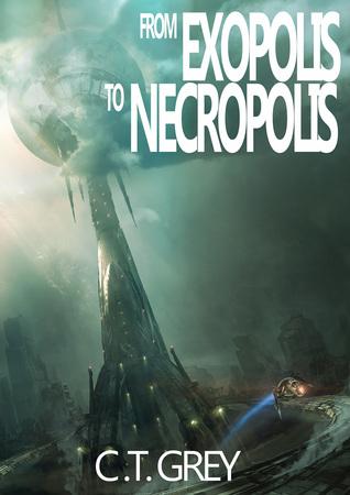 From Exopolis To Necropolis (Necromorphosis, #2)