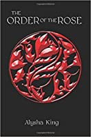 The Order of the Rose (Illustrated Edition)