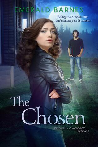 The Chosen (Knight's Academy #3)