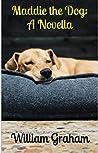 Maddie the Dog: A Novella