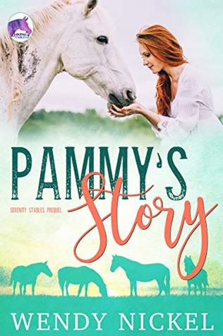 Pammy's Story (Serenity Stables Prequel): Meet Pammy: The Heart and Soul of Serenity Stables
