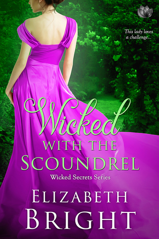 Wicked with the Scoundrel by Elizabeth   Bright