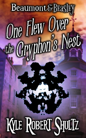 One Flew Over the Gryphon's Nest (A Beaumont and Beasley Story)