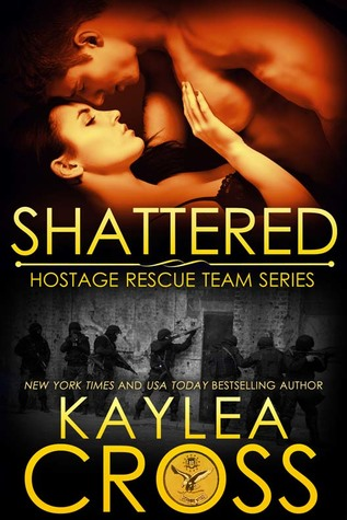 Shattered (Hostage Rescue Team, #11)