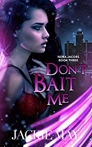 Don't Bait Me (Nora Jacobs, #3)