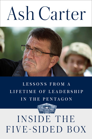 Inside the Five-Sided Box: Lessons from a Lifetime of Leadership in the Pentagon