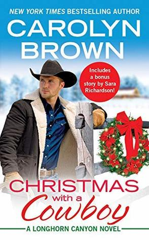 Christmas with a Cowboy: Includes a bonus novella (Longhorn Canyon Book 5)