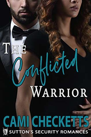 The Conflicted Warrior: Sutton's Security Romances
