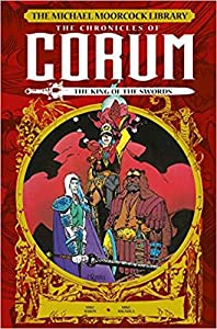 The Michael Moorcock Library: The Chronicles Of Corum, vol. 3 - The King Of Swords