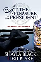 At the Pleasure of the President (The Perfect Gentlemen #5)