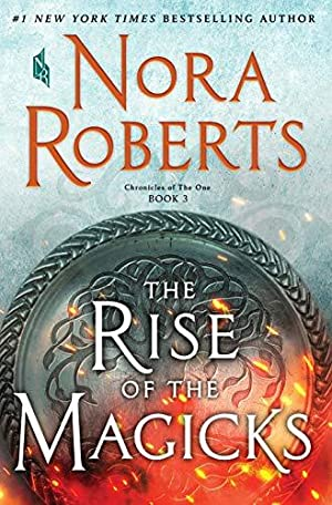 [Epub] ↠ The Rise of Magicks (Chronicles of The One, #3)  Author Nora Roberts – Vejega.info