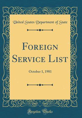 Foreign Service List: October 1, 1981 (Classic Reprint)