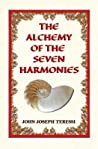 The Alchemy of The Seven Harmonies: Empower, Energize, and Expand Your Life