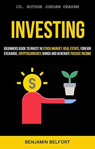 Investing Beginners Guide To Invest In