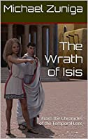 The Wrath of Isis: From the Chronicles of the Temporal Lens