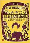 Le tue antenate. Donne pioniere nella società e nella scienza... by Rita Levi-Montalcini