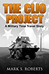 The Clio Project: A Military Time Travel Story