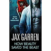How Beauty Saved the Beast (Tales of the Underlight, #2)
