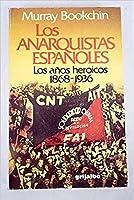 LOS ANARQUISTAS ESPAÑOLES. Los años heroicos 1868-1936