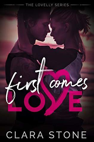 First Comes Love: A standalone Summer Fling Contemporary Romance Novella (Lovelly Series)