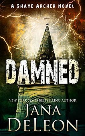 Damned (Shaye Archer, #7)