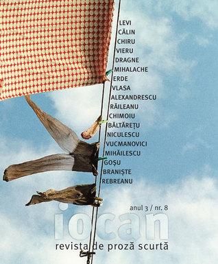 Iocan - revista de proză scurtă anul 3 / nr. 8 by Cristian Teodorescu