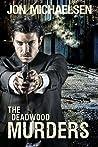 The Deadwood Murders (Kendall Parker Mystery #2)