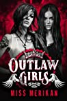 Outlaw Girls (Sex & Mayhem, #10)