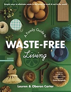 A Family Guide to Waste-free Living