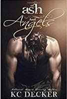 Of Ash and Angels: Sexy, New Standalone Romance