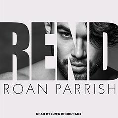 Rend (Riven, #2) by Roan Parrish