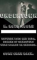 Undertown: A Novella