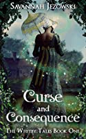 Curse and Consequence (The Whitby Tales, #1)