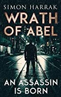 An Assassin Is Born (Wrath Of Abel #1)