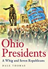 Ohio Presidents by Dale Thomas