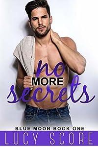 No More Secrets (Blue Moon, #1)