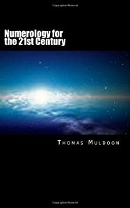 Numerology for the 21st Century: Past Lives, Astrology, Soul Mates, House Numbers