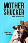 Mother Shucker (The Sibby Series, #3)