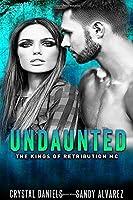 Undaunted (The Kings of Retribution MC)
