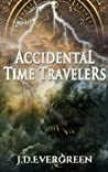 Accidental Time Travelers: Laughter, fun and adventures all packed into a 30 minute read!