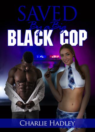Saved By A Big Black Cop