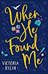 When He Found Me (Road to Refuge #1)
