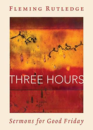 Three Hours: Sermons for Good Friday