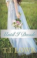 Until I Decide