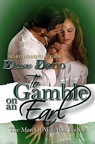 To Gamble on an Earl: The men of Waterloo Book II