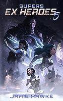 Supers: Ex Heroes 5
