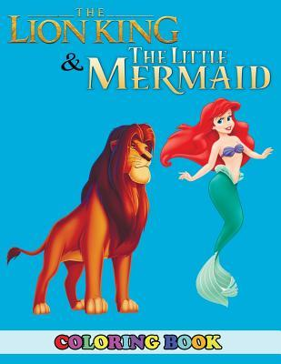 The Lion King and the Little Mermaid Coloring Book: 2 in 1 ...